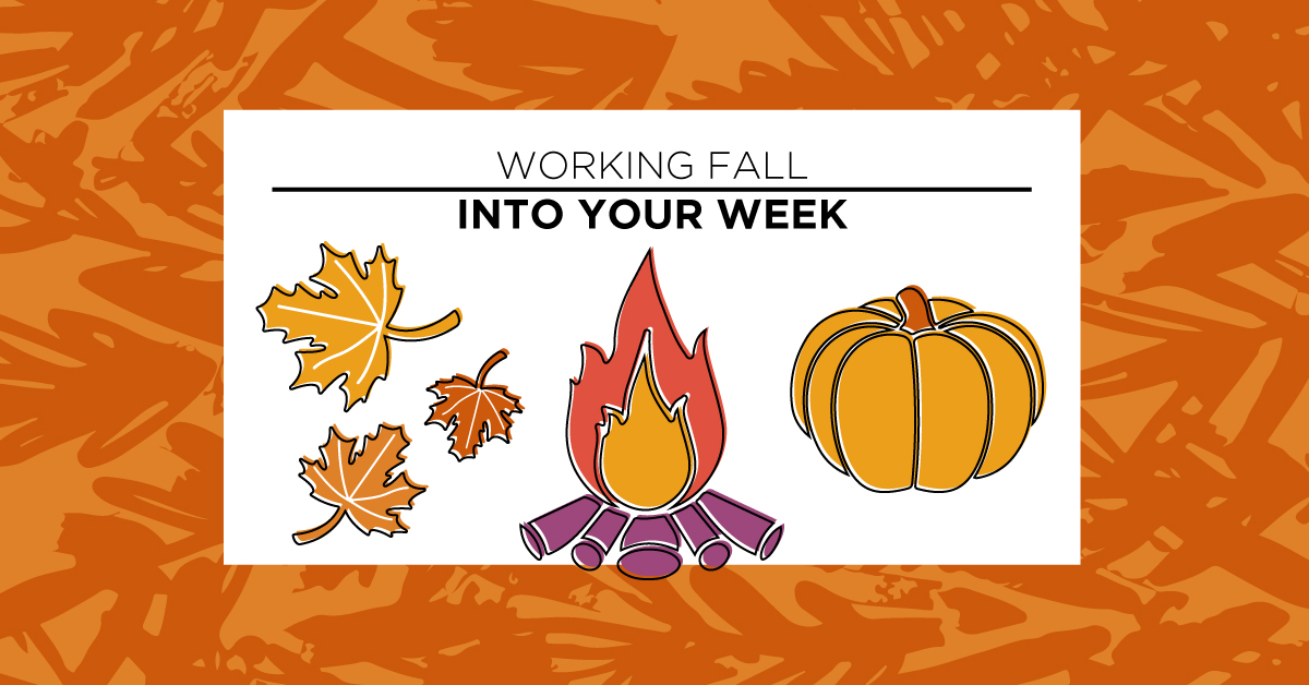 Working fall into your week
