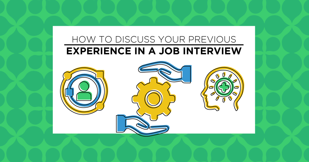How to Discuss Your Previous Experience in a Job Interview