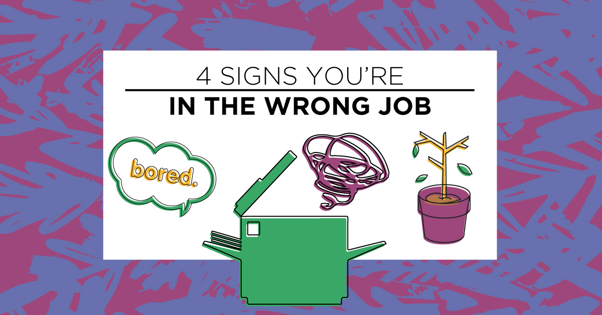 4 Signs You're in the Wrong Job